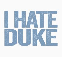 I HATE DUKE - University of North Carolina Fan Shirt - Haters Gonna Hate - Blue Text Version by BeefShirts