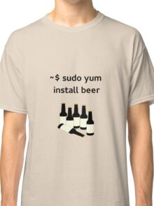 Linux sudo yum install beer Classic T-Shirt