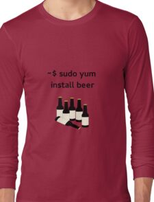 Linux sudo yum install beer Long Sleeve T-Shirt
