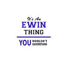 It's an EWIN thing, you wouldn't understand !! by thenamer