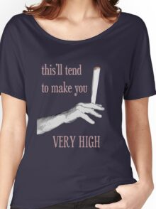 make you very high Women's Relaxed Fit T-Shirt