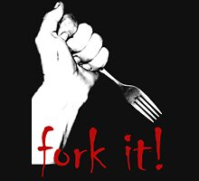 Fork it! T-Shirt