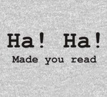 Ha Ha Made you read Kids Tee