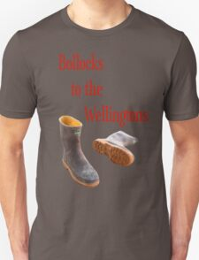 bollocks to the wellingtons T-Shirt