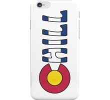 Just Chill - Colorado Phone Case iPhone Case/Skin