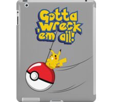 Gotta Wreck'em All iPad Case/Skin
