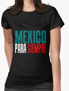MEXICO PARA SIEMPRE (MEXICO FOREVER) Womens Fitted T-Shirt