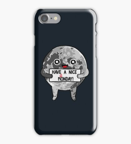 Have a Nice Moonday iPhone Case/Skin