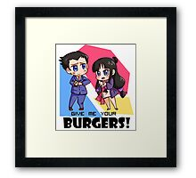 Give me your burgers 2! Framed Print