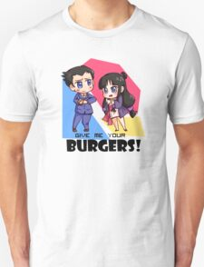 Give me your burgers 2! T-Shirt