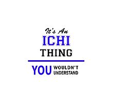 It's an ICHI thing, you wouldn't understand !! by thenamer