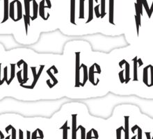 Let Us Hope That Mr.Potter Will Always Be Around To Save The Day (Harry Potter quote) Sticker