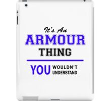 It's an ARMOUR thing, you wouldn't understand !! iPad Case/Skin