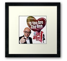 If You Are The One...Shirt that I need Framed Print