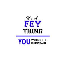 It's a FEY thing, you wouldn't understand !! by yourname