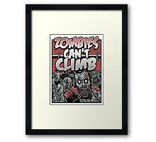 Zombies Can't Climb Framed Print