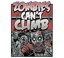 Zombies Can't Climb Photographic Print