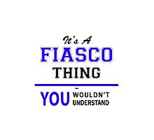It's a FIASCO thing, you wouldn't understand !! by yourname