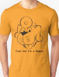 Trust me. I'm a Dogter Unisex T-Shirt