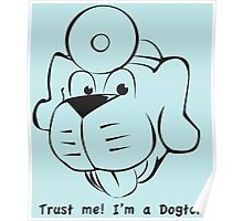 Trust me. I'm a Dogter Poster