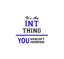 It's an INT thing, you wouldn't understand !! by thenamer