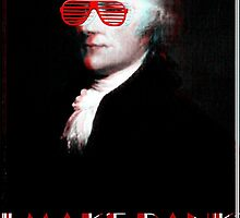 "Alexander Hamilton the First Man in America to ""Make Bank"" by vforvery"