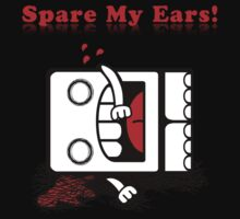 Spare My Ears! T-Shirt