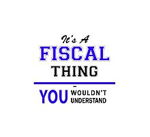 It's a FISCAL thing, you wouldn't understand !! by yourname