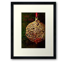 Deck the Halls! Framed Print