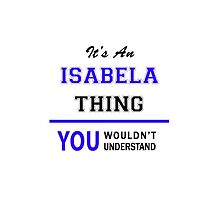 It's an ISABELA thing, you wouldn't understand !! by thenamer