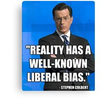 """Reality Has A Well Known Liberal Bias"" Canvas Print"