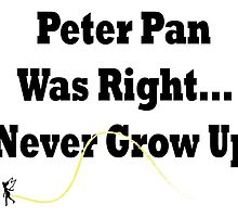 Peter Pan Was Right by cmfrenn