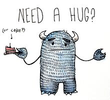 Need a hug?  by Chloe Fennell