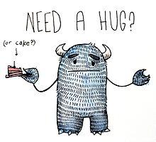 Need a hug?  by Chloe Fennell