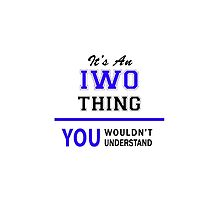 It's an IWO thing, you wouldn't understand !! by thenamer