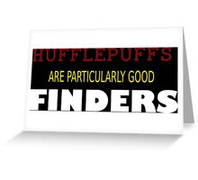 hufflepuffs- FINDERS Greeting Card