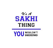 It's a SAKHI thing, you wouldn't understand !! by thestarmaker