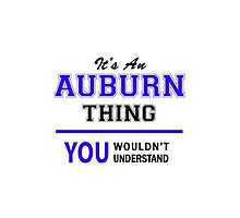 It's an AUBURN thing, you wouldn't understand !! by allnames