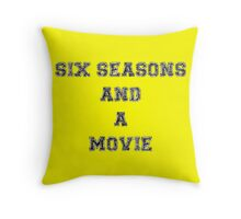 Six Seasons And A Movie Throw Pillow