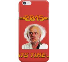 2015 It's time iPhone Case/Skin
