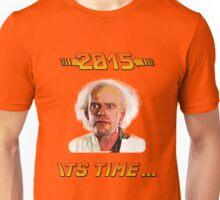2015 It's time Unisex T-Shirt