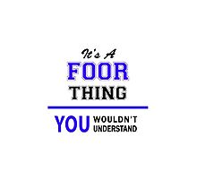 It's a FOOR thing, you wouldn't understand !! by yourname