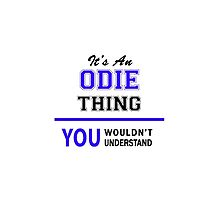 It's an ODIE thing, you wouldn't understand !! by thenamer
