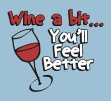 WINE A BIT YOU'LL FEEL BETTER by BADASSTEES
