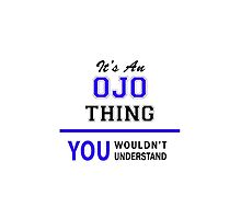 It's an OJO thing, you wouldn't understand !! by thenamer