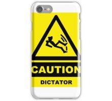 Caution dictator iPhone Case/Skin