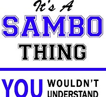It's a SAMBO thing, you wouldn't understand !! by thestarmaker