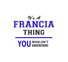 It's a FRANCIA thing, you wouldn't understand !! by yourname