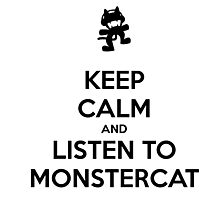 Keep calm and listen to Monstercat (Black) Photographic Print