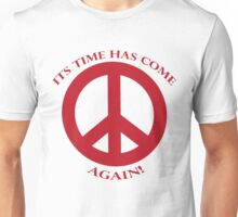 Its Time Has Come Again Unisex T-Shirt